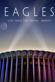 Eagles: Live From The Forum MMXVIII (2020)