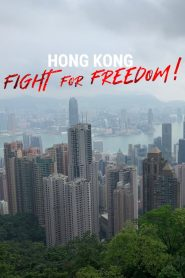 Hong Kong: Fight For Freedom! (2019)