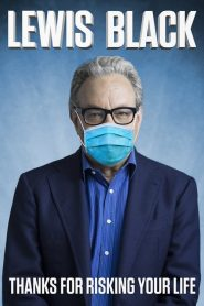Lewis Black: Thanks For Risking Your Life (2020)