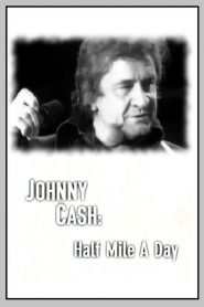 Johnny Cash: Half Mile a Day (2000)