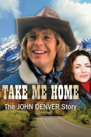 Take Me Home: The John Denver Story (2000)