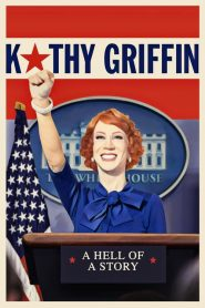 Kathy Griffin: A Hell of a Story (2019)