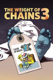 The Weight of Chains 3 (2019)