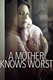 A Mother Knows Worst (2020)