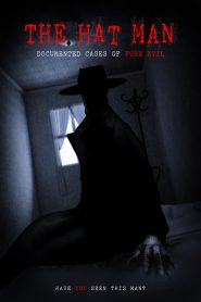 The Hat Man: Documented Cases of Pure Evil (2019)