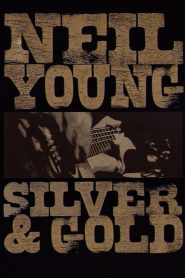 Neil Young: Silver & Gold (2000)