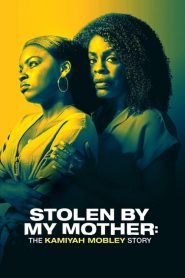 Stolen by My Mother: The Kamiyah Mobley Story (2020)