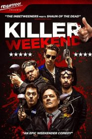 Killer Weekend (2019)