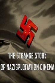 Fascism on a Thread: The Strange Story of Nazisploitation Cinema (2019)