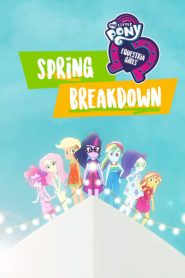 My Little Pony: Equestria Girls – Spring Breakdown (2019)