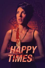 Happy Times (2019)