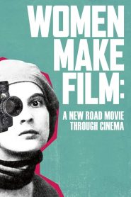 Women Make Film: A New Road Movie Through Cinema (2019)