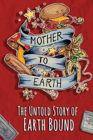 Mother To Earth: The Untold Story Of EarthBound (2020)