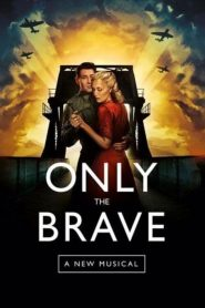 Only The Brave: A New Musical (2020)