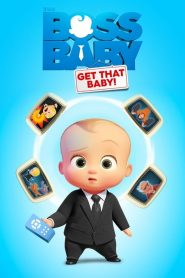 The Boss Baby: Get That Baby! (2020)