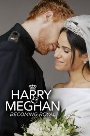 Harry & Meghan: Becoming Royal (2019)