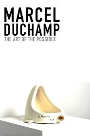 Marcel Duchamp: The Art of the Possible (2020)