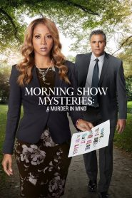 Morning Show Mysteries: A Murder in Mind (2019)