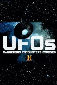 UFOs: Dangerous Encounters Exposed (2019)