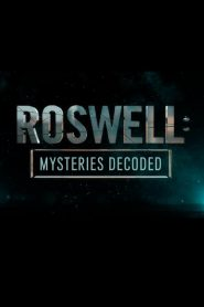 Roswell: Mysteries Decoded (2019)