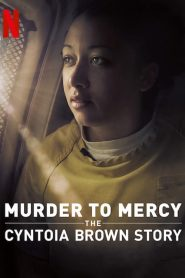 Murder to Mercy: The Cyntoia Brown Story (2020)