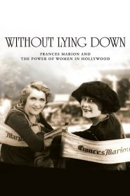 Without Lying Down: Frances Marion and the Power of Women in Hollywood (2000)