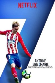 Antoine Griezmann: The Making of a Legend (2019)