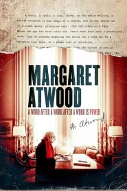 Margaret Atwood: A Word After a Word After a Word Is Power (2019)