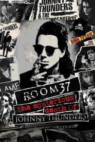 Room 37 – The Mysterious Death of Johnny Thunders (2019)