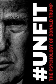 #UNFIT: The Psychology of Donald Trump (2020)