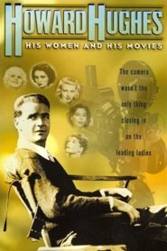 Howard Hughes: His Women and His Movies (2000)