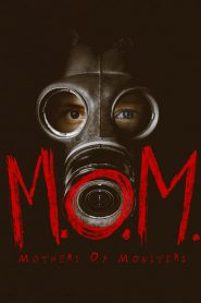 M.O.M. Mothers of Monsters (2020)