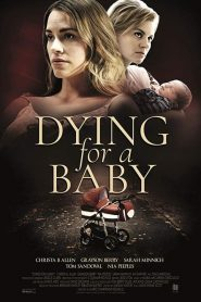 Dying for a Baby (2019)