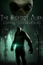 The Bigfoot Alien Connection Revealed (2020)