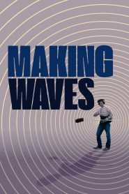 Making Waves : The Art of Cinematic Sound (2019)