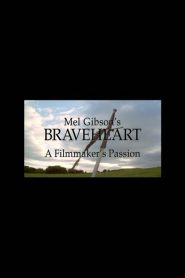 Mel Gibson's 'Braveheart': A Filmmaker's Passion (2000)