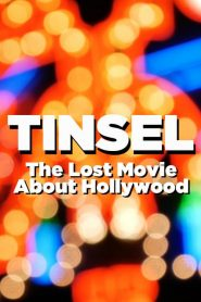 TINSEL: The Lost Movie About Hollywood (2020)