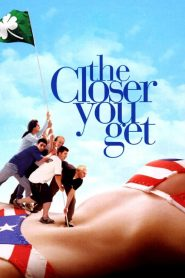 The Closer You Get (2000)