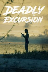 Deadly Excursion (2019)