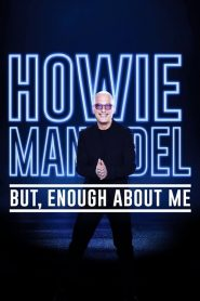 Howie Mandel: But, Enough About Me (2020)