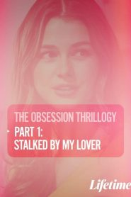 Obsession: Stalked by My Lover (2020)