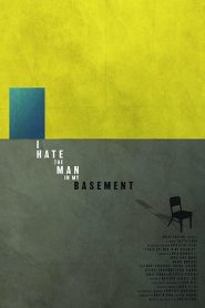I Hate the Man in My Basement (2020)