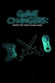 Game Changers: Inside the Video Game Wars (2019)